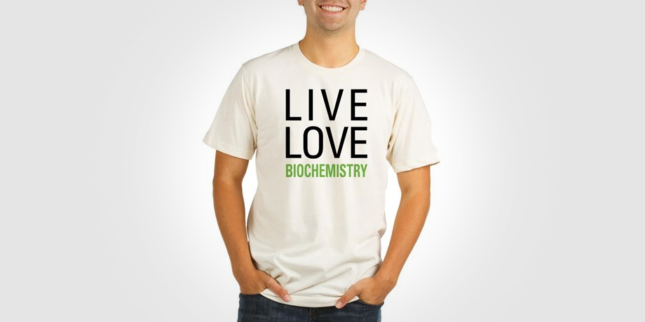 Awesome Biochemistry T-shirts To Buy Right Now