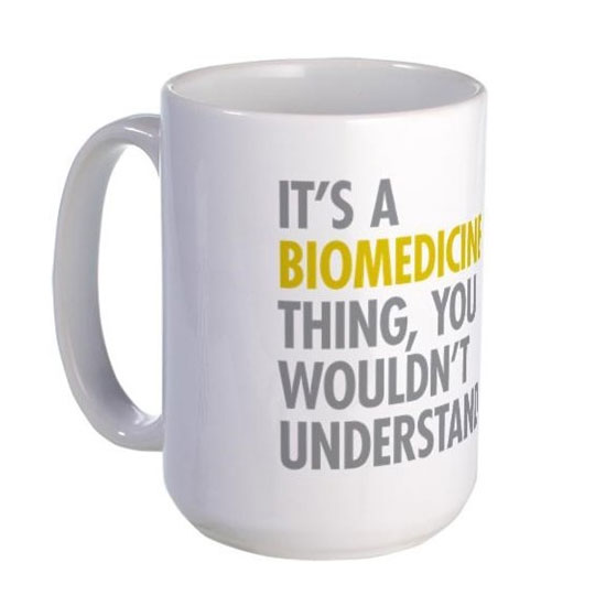 It's A Biomedicine Thing Coffee Mug