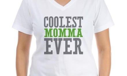 Coolest Momma Ever T-shirt