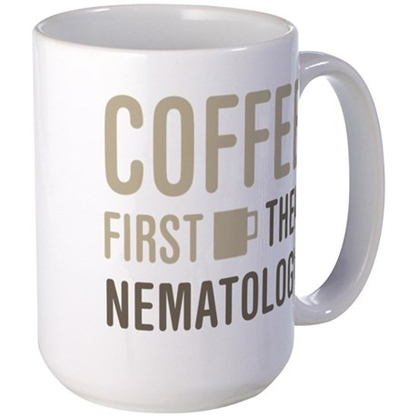 Coffee First Then Nematology Coffee Mug